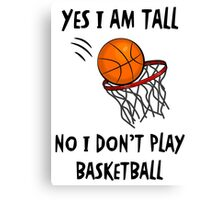 I Don't Play Basketball #2 (White) Canvas Print