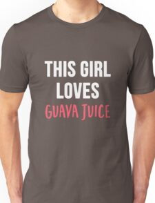This Girl Loves Guava Juice T-Shirt Unisex T-Shirt
