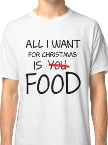 Christmas, Food, Funny, Hungry Classic T-Shirt