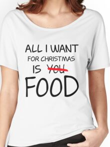 Christmas, Food, Funny, Hungry Women's Relaxed Fit T-Shirt