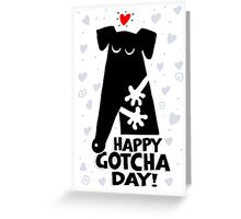 Happy Gotcha Day! Greeting Card