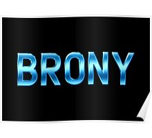 Brony - Metallic Text - Blue Poster