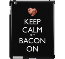 Keep Calm Put Bacon On - Black iPad Case/Skin