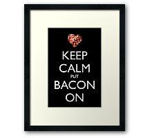 Keep Calm Put Bacon On - Black Framed Print