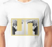 LOOK ME IN THE EYES AND ... Unisex T-Shirt
