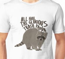 All Hail The Glorious Trash Panda Unisex T-Shirt