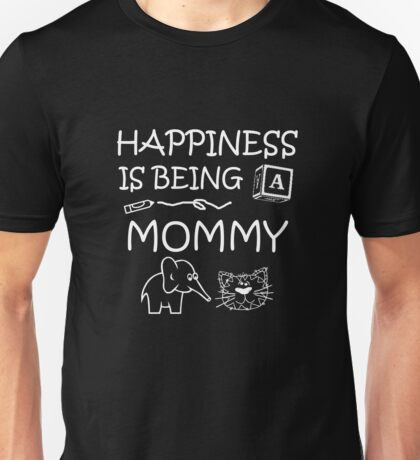 Happiness Is Being A Mommy Unisex T-Shirt
