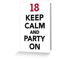 18th birthday Keep calm and party on Greeting Card