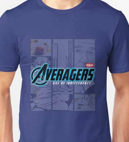 Human Averagers - Age Of Indifference - Coll Movie Lovers Sarcastic Gift Unisex T-Shirt
