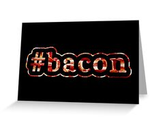 Bacon - Hashtag - Photograph Greeting Card