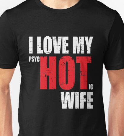 FUNNY - My Wife is Psychotic Unisex T-Shirt