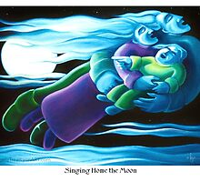 Singing Home the Moon by Angela Treat Lyon