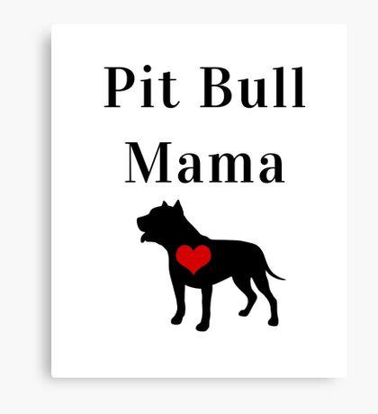 Pit Bull Mama Dog Love T-Shirt Canvas Print