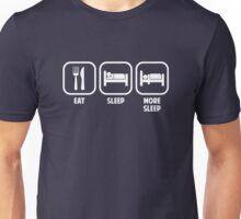 EAT, SLEEP, MORE SLEEP Unisex T-Shirt