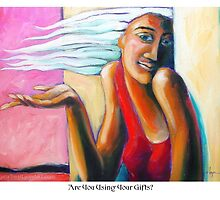 Are You Using Your Gifts? by Angela Treat Lyon