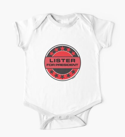 LISTER FOR PRESIDENT [RED DWARF] One Piece - Short Sleeve