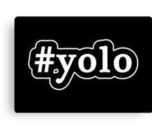 YOLO - Hashtag - Black & White Canvas Print