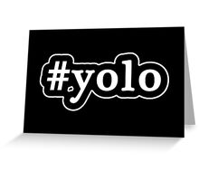 YOLO - Hashtag - Black & White Greeting Card