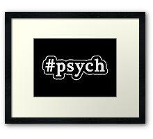 Psych - Hashtag - Black & White Framed Print