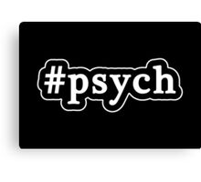 Psych - Hashtag - Black & White Canvas Print