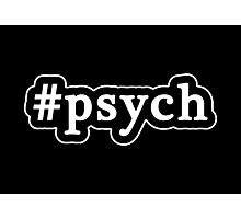 Psych - Hashtag - Black & White Photographic Print