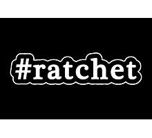 Ratchet - Hashtag - Black & White Photographic Print