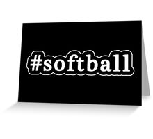 Softball - Hashtag - Black & White Greeting Card