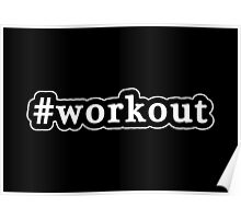 Workout - Hashtag - Black & White Poster