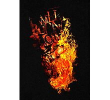 I Will Burn You - Text Edition Photographic Print