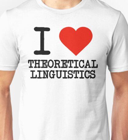 I Love Theoretical Linguistics Unisex T-Shirt
