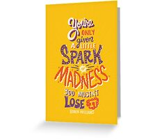 Spark of Madness Greeting Card