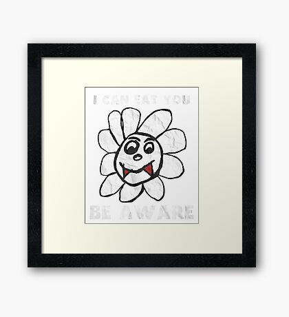 Vampire Flower i Can Eat You Be Aware T-Shirt Framed Print