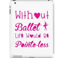 Ballet, Dance, Dancing, Dancer iPad Case/Skin