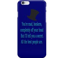 alice in wonderland quote: all the best people are. iPhone Case/Skin