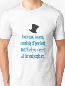 alice in wonderland quote: all the best people are. T-Shirt