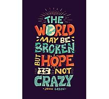 Hope is not crazy Photographic Print
