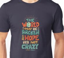 Hope is not crazy Unisex T-Shirt