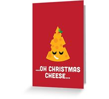 Christmas Character Building - Oh Christmas Cheese… Greeting Card