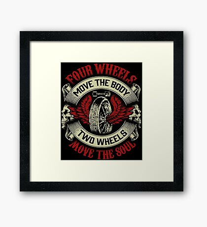 Motorcycle Skull Wings Biker Gift Four Wheels Move The Body Two Wheels Move The Soul Bikers Vintage Distressed Grunge Harley Framed Print