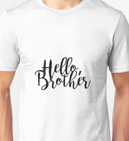 """Hello Brother"" - The Vampire Diaries Unisex T-Shirt"