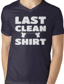 Last Clean Shirt - Laundry Day Cleaning Washer Clothes Shirt Mens V-Neck T-Shirt