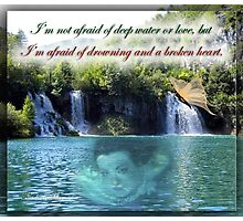 I'm not afraid of deep water Photographic Print