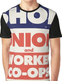 Shop Union and Worker Co-ops Graphic T-Shirt