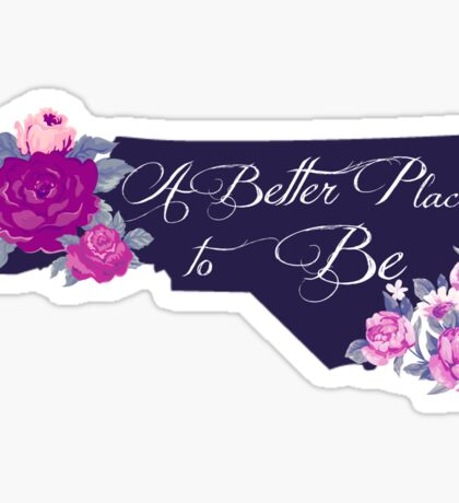 State Sayings - North Carolina is a Better Place to Be Sticker