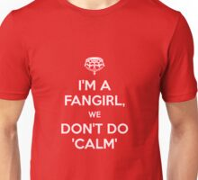 I'm a fangirl we don't calm Unisex T-Shirt