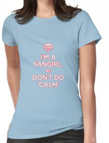 I'm a fangirl we don't calm Womens Fitted T-Shirt
