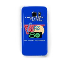 I Went Back In Time at the Cafe 80s - Back to the Future Samsung Galaxy Case/Skin
