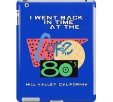 I Went Back In Time at the Cafe 80s - Back to the Future iPad Case/Skin