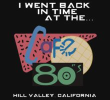 I Went Back In Time at the Cafe 80s - Back to the Future Kids Clothes