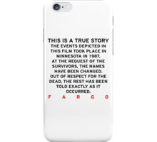 Fargo - This is a true story iPhone Case/Skin